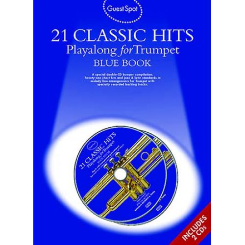 MUSIC SALES GUEST SPOT - 21 CLASSIC HITS - BLUE BOOK + 2 CD - TROMPETTE