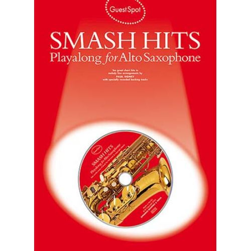 WISE PUBLICATIONS GUEST SPOT - SMASH HITS PLAYALONG FOR + CD - SAXOPHONE ALTO