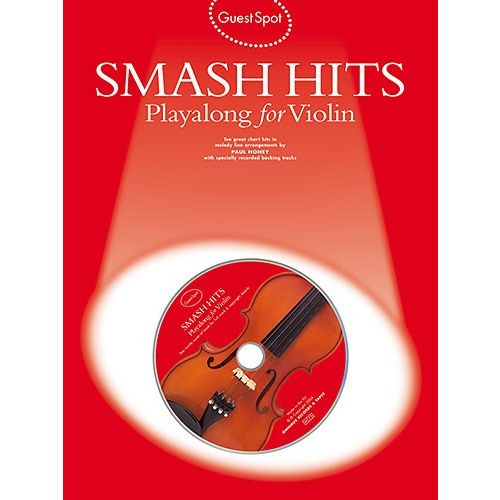 WISE PUBLICATIONS GUEST SPOT - SMASH HITS PLAYALONG FOR VIOLIN VLN BOOK/2C - VIOLIN