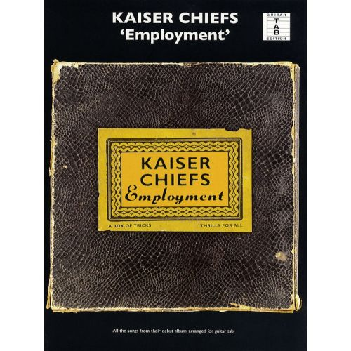WISE PUBLICATIONS KAISER CHIEFS EMPLOYMENT - EMPLOYMENT FOR GUITAR - GUITAR TAB
