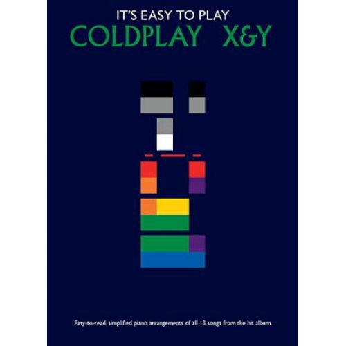 WISE PUBLICATIONS COLDPLAY - IT'S EASY TO PLAY - X & Y - PIANO