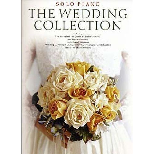 WISE PUBLICATIONS THE WEDDING COLLECTION - PIANO SOLO