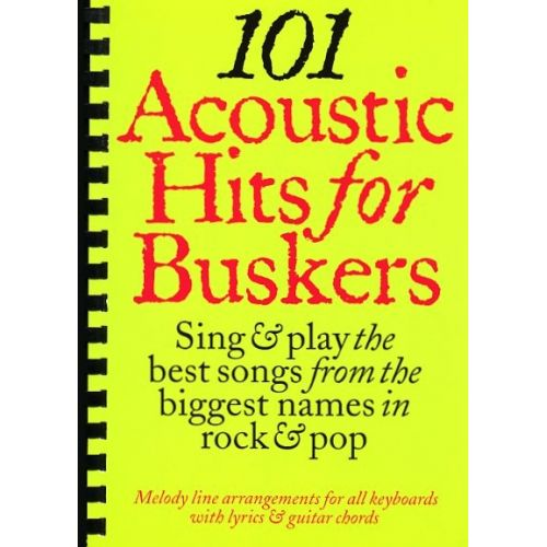 WISE PUBLICATIONS 101 ACOUSTIC HITS FOR BUSKERS - MELODY LINE, LYRICS AND CHORDS
