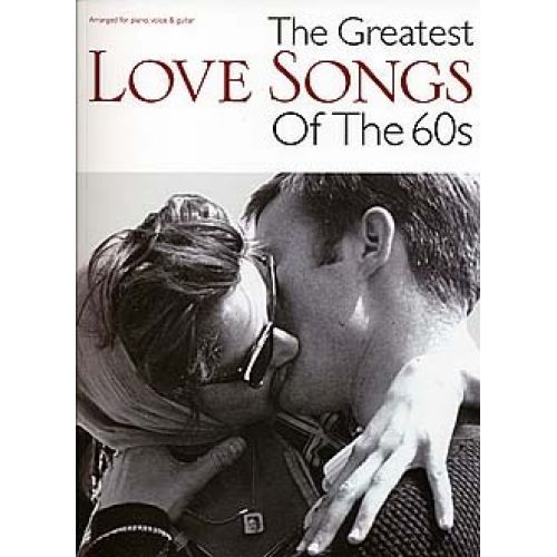 MUSIC SALES THE GREATEST LOVE SONGS OF THE 60S MUSIC- PVG