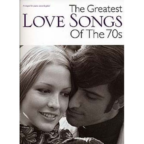 WISE PUBLICATIONS THE GREATEST LOVE SONGS OF THE 70S - PVG