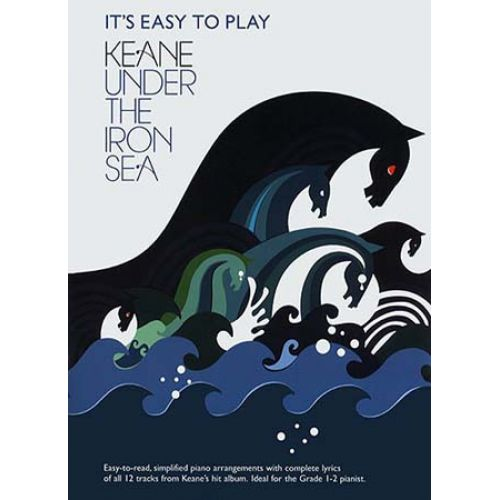 WISE PUBLICATIONS IT'S EASY TO PLAY KEANE - UNDER THE IRON SEA - PVG