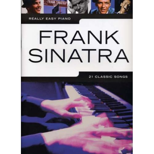 WISE PUBLICATIONS SINATRA FRANK - REALLY EASY PIANO - 21 CLASSIC SONGS