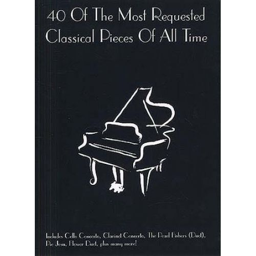 WISE PUBLICATIONS 40 OF THE MOST REQUESTED CLASSICAL PIECES OF ALL TIME - PIANO SOLO