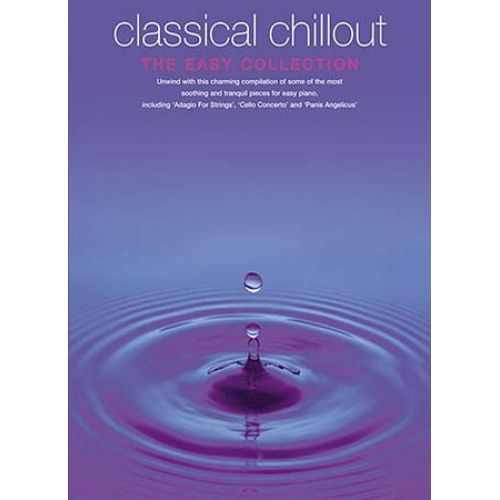 WISE PUBLICATIONS JESSICA WILLIAMS - CLASSICAL CHILLOUT - THE EASY COLLECTION-PIANO SOLO-MUSIC- PIANO SOLO