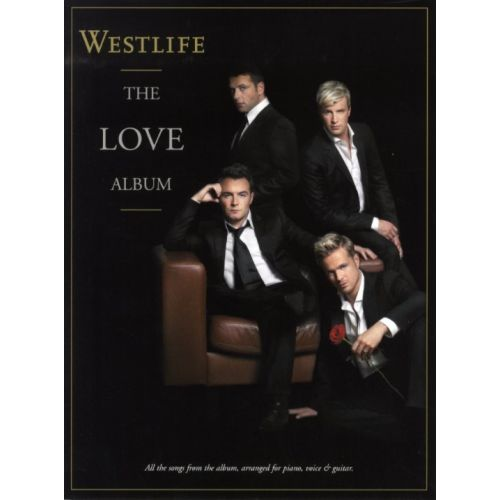 WISE PUBLICATIONS WESTLIFE - WESTLIFE - THE LOVE ALBUM - PVG