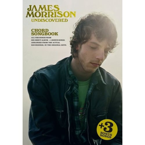 WISE PUBLICATIONS JAMES MORRISON UNDISCOVERED - LYRICS AND CHORDS