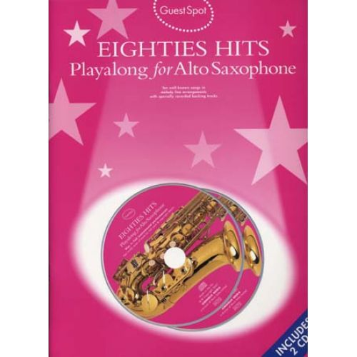 WISE PUBLICATIONS GUEST SPOT - EIGHTIES HITS + CD - SAXOPHONE ALTO