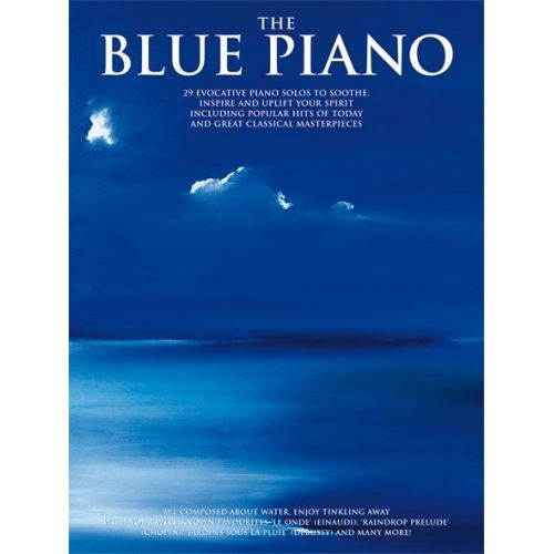 WISE PUBLICATIONS THE BLUE PIANO - 29 EVOCATIVE PIANO SOLOS TO SOOTHE, INSPIRE AND UPLIFT YOUR SPIRIT - PIANO SOLO