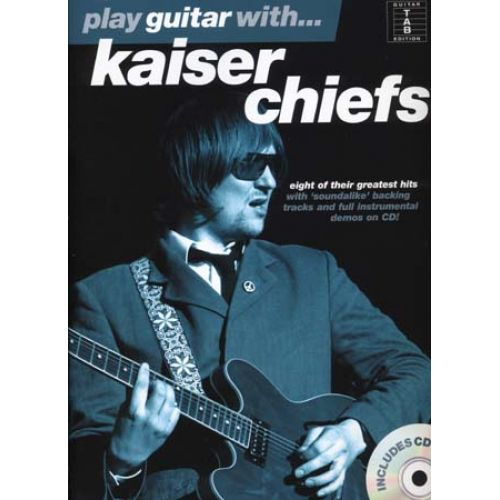 WISE PUBLICATIONS KAISER CHIEFS - PLAY GUITAR WITH + CD - GUITAR TAB