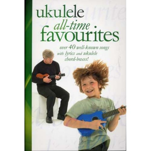WISE PUBLICATIONS UKULELE ALL-TIME FAVOURITES 40 SONGS