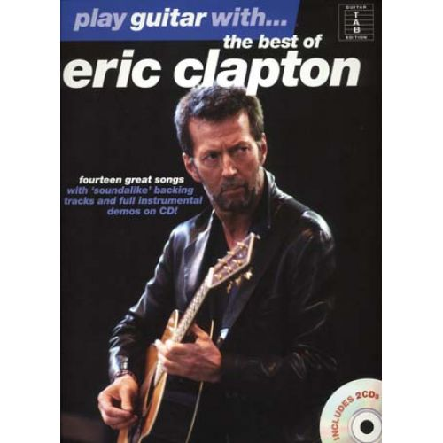 WISE PUBLICATIONS CLAPTON ERIC - PLAY GUITAR WITH - BEST OF + 2 CDs - GUITAR TAB