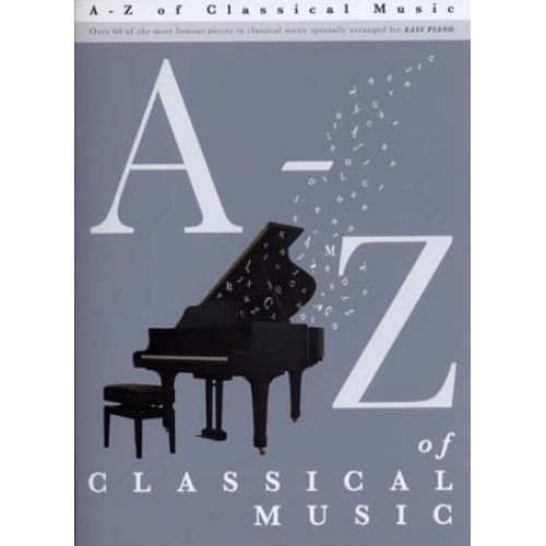 WISE PUBLICATIONS A - Z OF CLASSICAL MUSIC - EASY PIANO