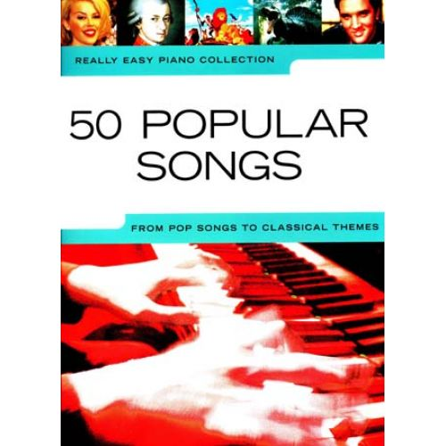 WISE PUBLICATIONS REALLY EASY PIANO - 50 POPULAR SONGS POP TO CLASSICAL