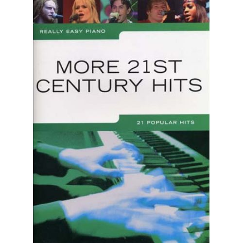 WISE PUBLICATIONS REALLY EASY PIANO MORE 21ST CENTURY HITS - PIANO