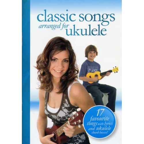 WISE PUBLICATIONS CLASSIC SONGS ARRANGED FOR UKULELE