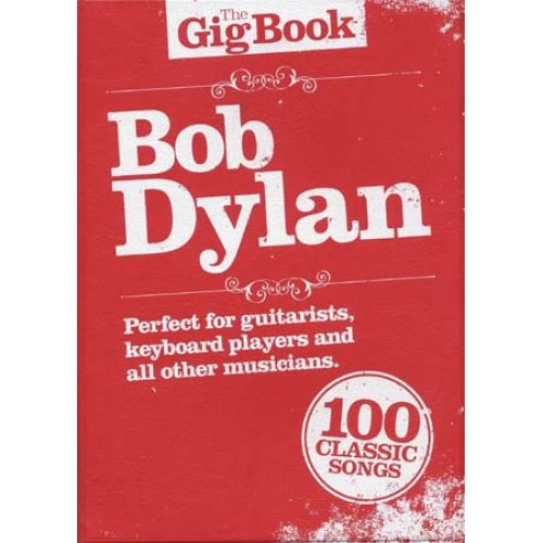 WISE PUBLICATIONS DYLAN BOB - GIG BOOK - PAROLES ET ACCORDS