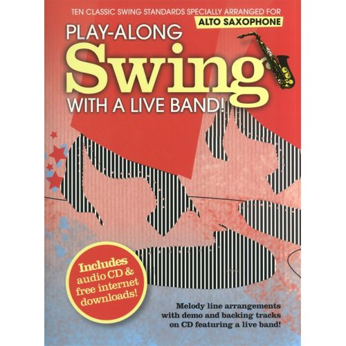 WISE PUBLICATIONS PLAY-ALONG SWING WITH A LIVE BAND! + CD - ALTO SAXOPHONE