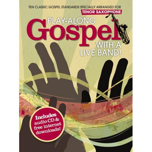 WISE PUBLICATIONS PLAY ALONG GOSPEL WITH A LIVE BAND + CD - TENOR SAXOPHONE