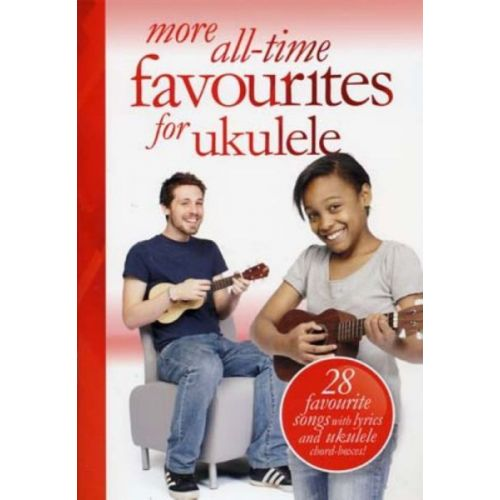 WISE PUBLICATIONS UKULELE MORE ALL-TIME FAVOURITES