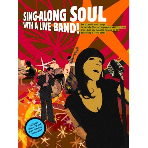 WISE PUBLICATIONS SING-ALONG SOUL WITH A LIVE BAND VCE + CD - MELODY LINE, LYRICS AND CHORDS