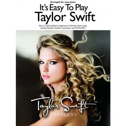 WISE PUBLICATIONS IT'S EASY TO PLAY TAYLOR SWIFT FEARLESS - PIANO SOLO