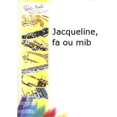 ROBERT MARTIN AMELLER A. - JACQUELINE, FA OU MIB