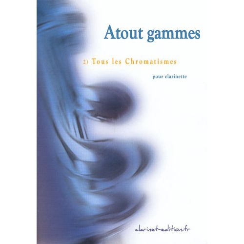 CLARINET EDITION AMET F. - ATOUT GAMMES VOL. 2 - CLARINETTE