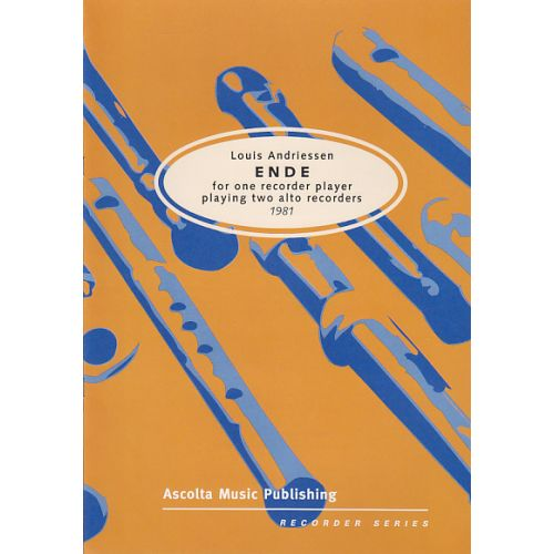 ASCOLTA MUSIC PUBLISHING ANDRIESSEN ENDE, FOR ONE RECORDER PLAYER PLAYING TWO ALTO RECORDERS, 1981