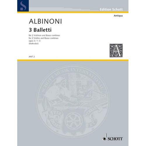 SCHOTT ALBINONI TOMASO - THREE BALLETTI OP 3/1-3