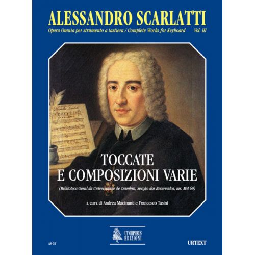 UT ORPHEUS SCARLATTI ALESSANDRO - COMPLETE WORKS FOR KEYBOARD VOL.3 : TOCCATAS AND VARIOUS COMPOSITIONS