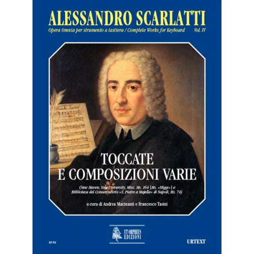 UT ORPHEUS SCARLATTI ALESSANDRO - COMPLETE WORKS FOR KEYBOARD VOL.4 : TOCCATAS AND VARIOUS COMPOSITIONS