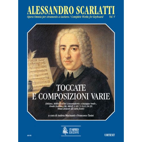 UT ORPHEUS SCARLATTI ALESSANDRO - COMPLETE WORKS FOR KEYBOARD VOL.5 : TOCCATAS AND VARIOUS COMPOSITIONS