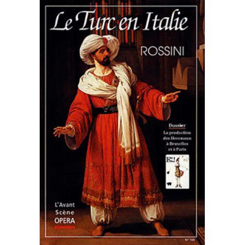 AVANT-SCENE ROSSINI GIOACCHINO - LE TURC EN ITALIE - L'AVANT SCENE OPERA N°169