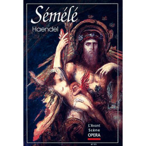 AVANT-SCENE HAENDEL GEORG FRIEDRICH - SEMELE - L'AVANT SCENE OPERA N°171