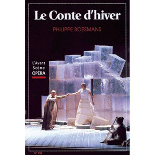 AVANT-SCENE BOESMANS PHILIPPE - LE CONTE D'HIVER - L'AVANT SCENE OPERA N°198