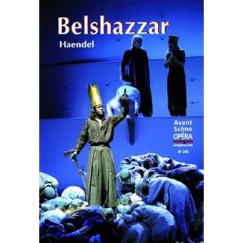AVANT-SCENE HAENDEL GEORG FRIEDRICH - BELSHAZZAR - L'AVANT SCENE OPERA N°245