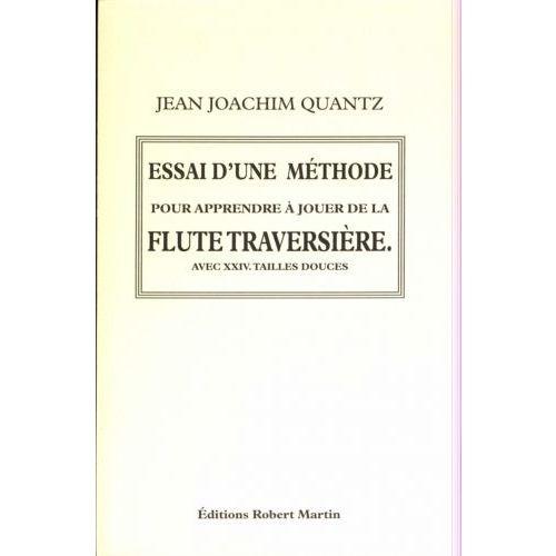 ROBERT MARTIN QUANTZ - ESSAI D'UNE METHODE POUR APPRENDRE A JOUER DE LA FLUTE TRAVERSIERE (1752)