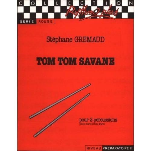ROBERT MARTIN GREMAUD S. - TOM TOM SAVANE