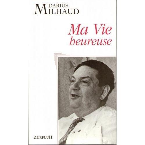 ROBERT MARTIN MILHAUD D. - MA VIE HEUREUSE