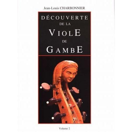 ROBERT MARTIN CHARBONNIER J.L. - DECOUVERTE DE LA VIOLE DE GAMBE VOLUME 2