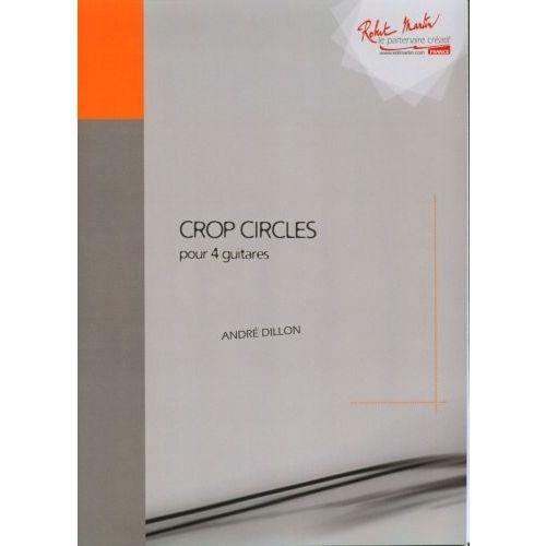 ROBERT MARTIN DILLON A. - CROP CIRCLES POUR 4 GUITARES