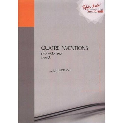 ROBERT MARTIN QUERLEUX A. - QUATRE INVENTIONS POUR VIOLON SEUL LIVRE 2