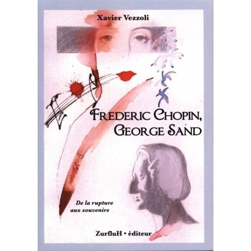 ROBERT MARTIN VEZZOLI X. - FREDERIC CHOPIN ET GEORGE SAND