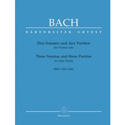 BARENREITER BACH J.S. - THREE SONATAS AND THREE PARTITAS FOR SOLO VIOLIN BWV 1001-1006