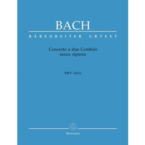 BARENREITER BACH J.S. - CONCERTO A DUE CEMBALI SENZA RIPIENO BWV 1061A